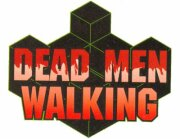 Dead Men Walking