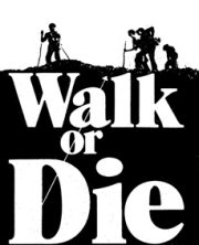 Walk or Die